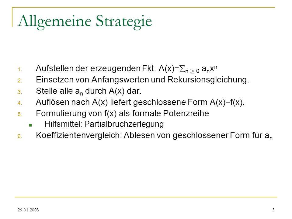 Allgemeine Strategie Aufstellen der erzeugenden Fkt. A(x)=n ¸ 0 anxn