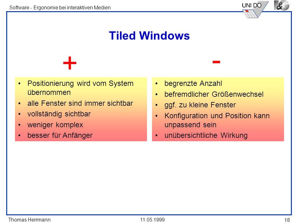 - + Tiled Windows Positionierung wird vom System übernommen