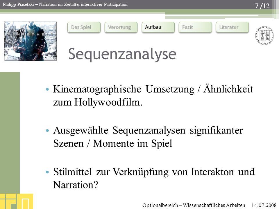 Sequenzanalyse Kinematographische Umsetzung / Ähnlichkeit zum Hollywoodfilm. Ausgewählte Sequenzanalysen signifikanter Szenen / Momente im Spiel.