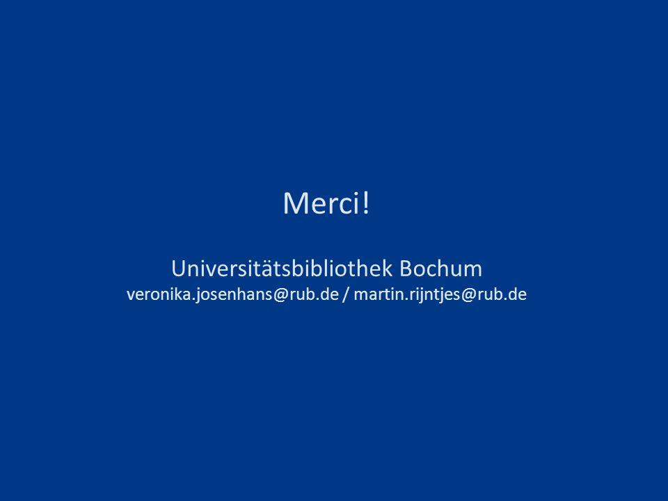Merci. Universitätsbibliothek Bochum veronika. josenhans@rub
