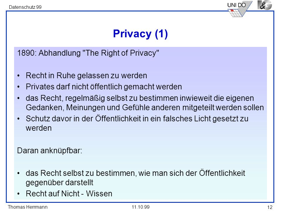 Privacy (1) 1890: Abhandlung The Right of Privacy