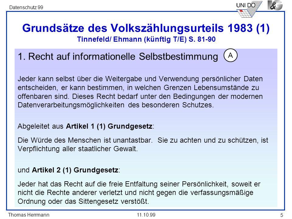 Grundsätze des Volkszählungsurteils 1983 (1) Tinnefeld/ Ehmann (künftig T/E) S. 81-90
