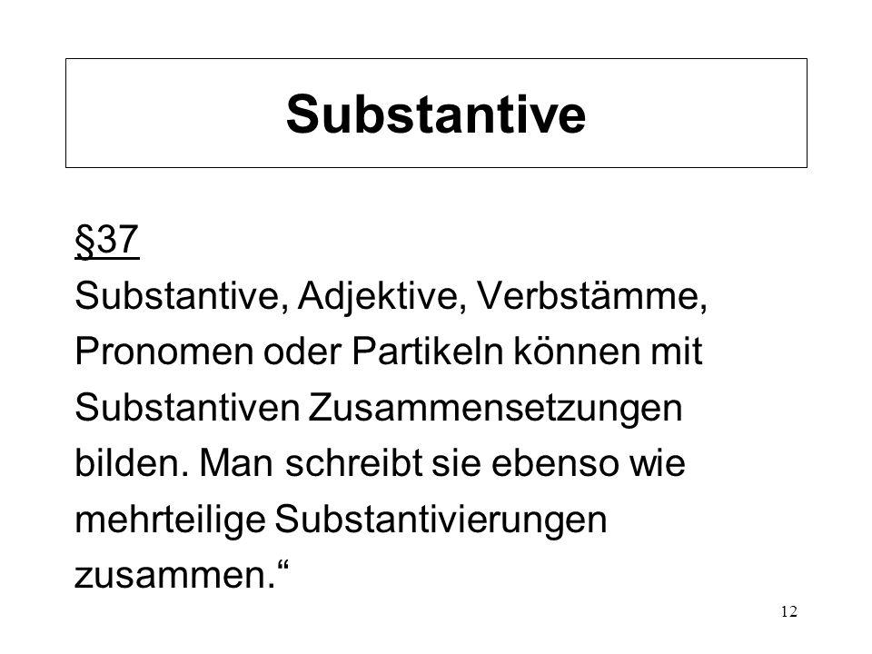 Substantive §37 Substantive, Adjektive, Verbstämme,