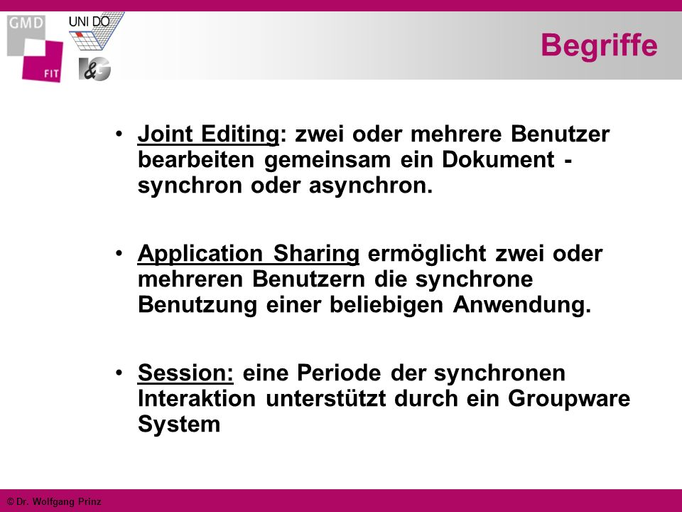 Begriffe Joint Editing: zwei oder mehrere Benutzer bearbeiten gemeinsam ein Dokument - synchron oder asynchron.