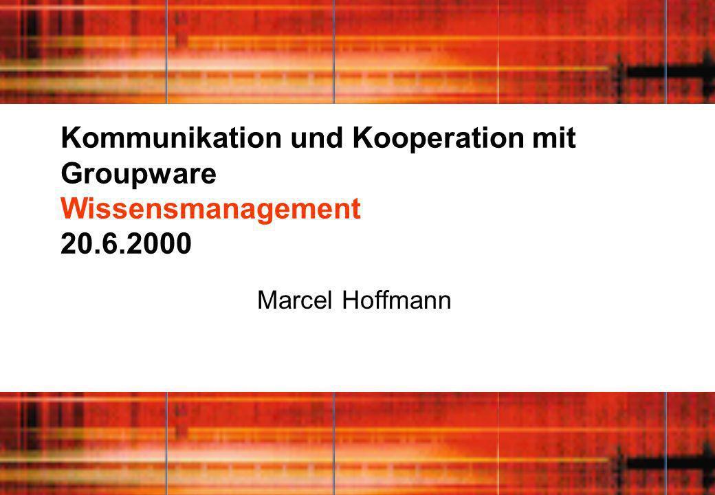 Kommunikation und Kooperation mit Groupware Wissensmanagement 20. 6
