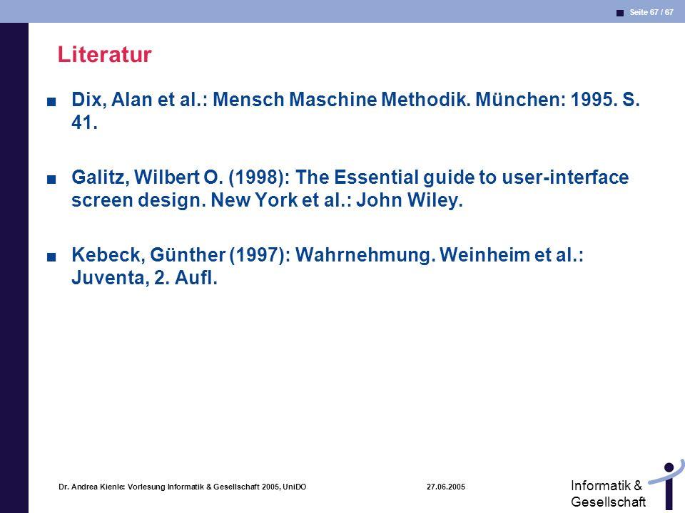 Literatur Dix, Alan et al.: Mensch Maschine Methodik. München: 1995. S. 41.