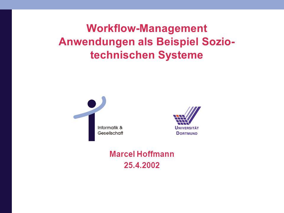 Workflow-Management Anwendungen als Beispiel Sozio-technischen Systeme