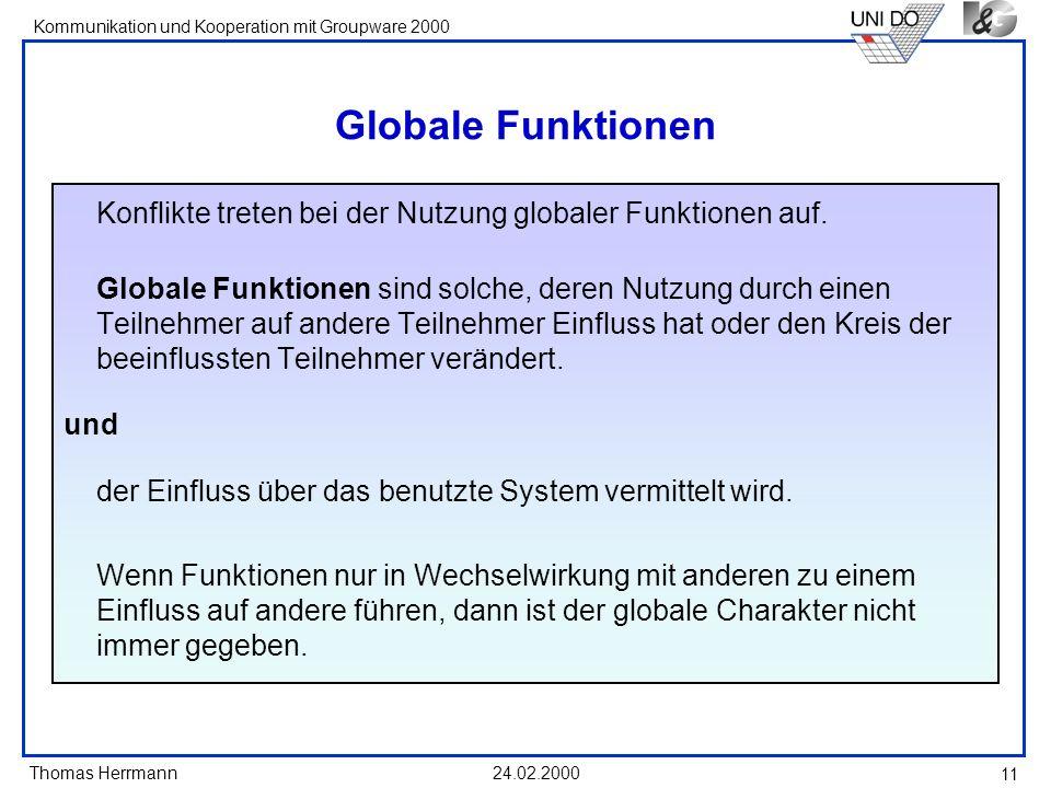 Globale Funktionen Konflikte treten bei der Nutzung globaler Funktionen auf.