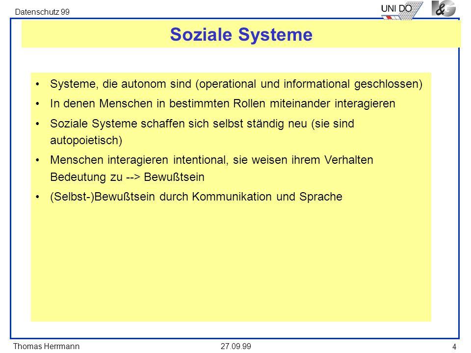 Soziale Systeme Systeme, die autonom sind (operational und informational geschlossen)