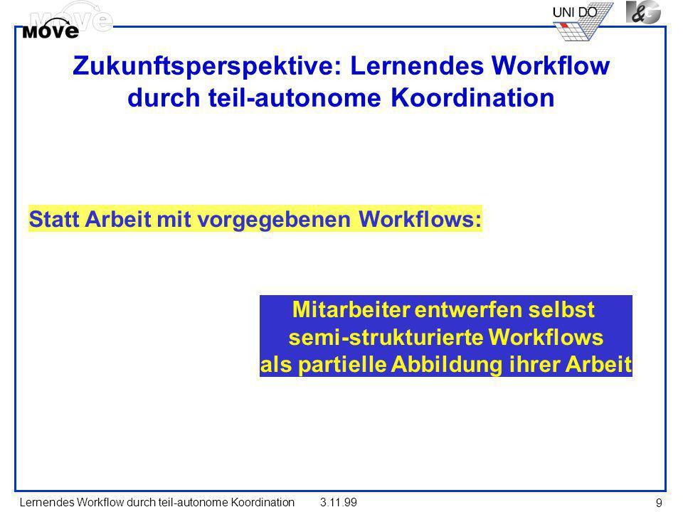 Zukunftsperspektive: Lernendes Workflow durch teil-autonome Koordination