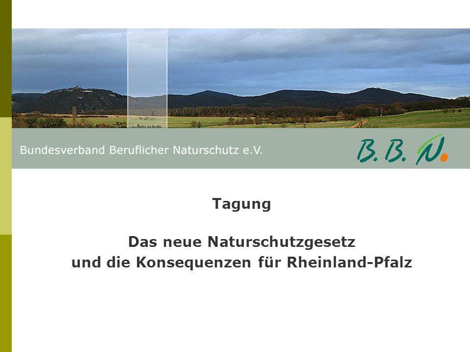 Das neue Naturschutzgesetz und die Konsequenzen für Rheinland-Pfalz