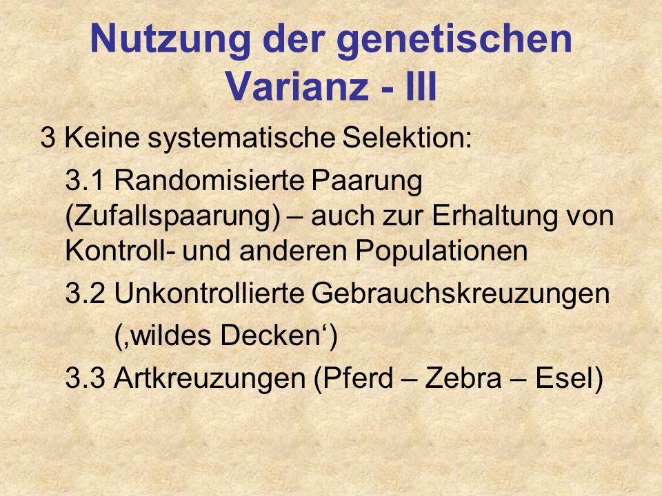 Nutzung der genetischen Varianz - III