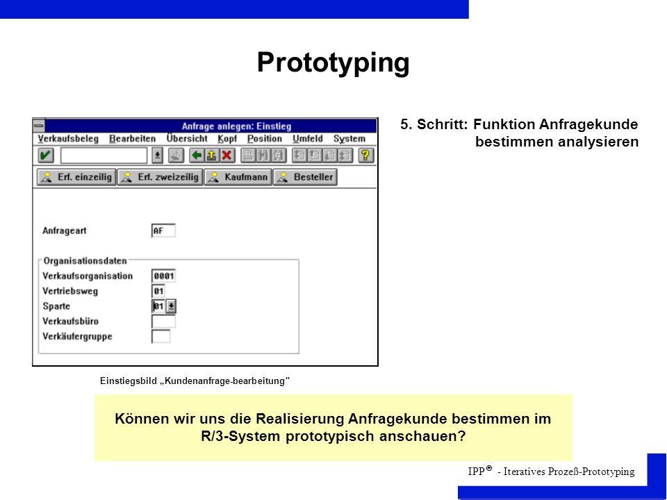 Prototyping 5. Schritt: Funktion Anfragekunde bestimmen analysieren