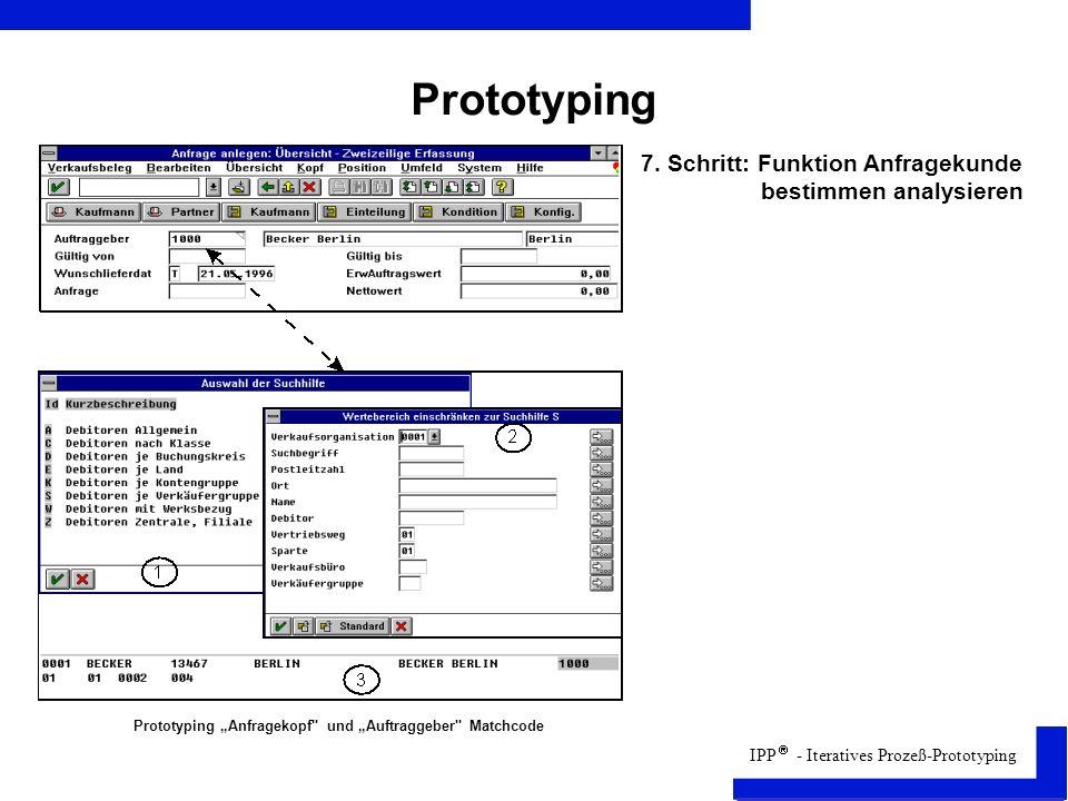 Prototyping 7. Schritt: Funktion Anfragekunde bestimmen analysieren