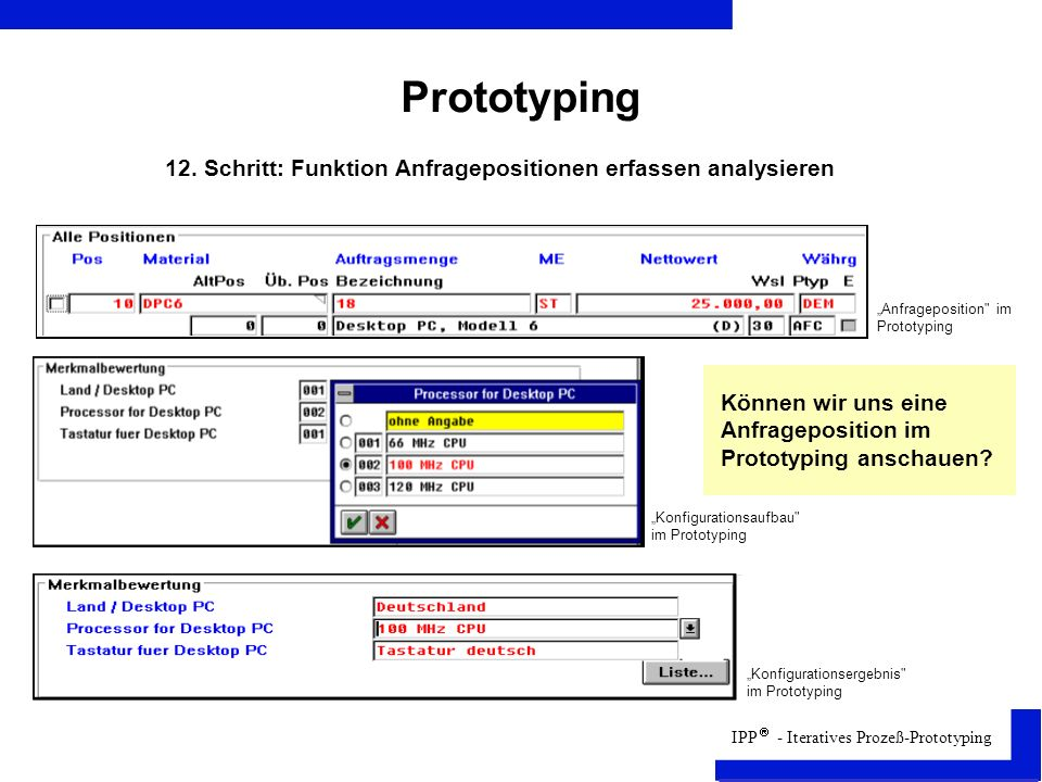"""Prototyping 12. Schritt: Funktion Anfragepositionen erfassen analysieren. """"Anfrageposition im Prototyping."""