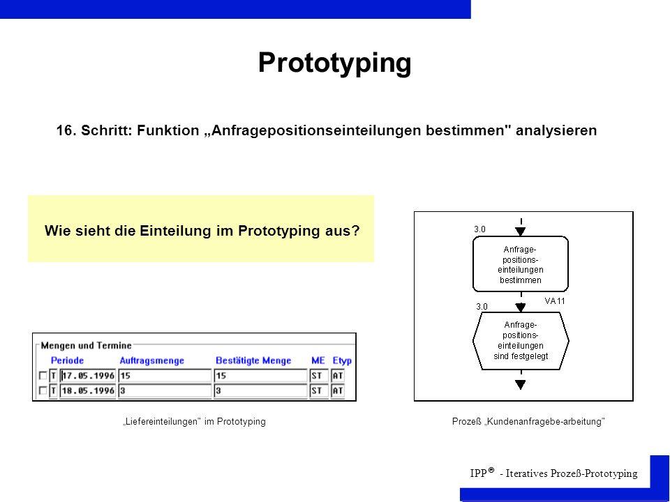 """Prototyping 16. Schritt: Funktion """"Anfragepositionseinteilungen bestimmen analysieren. Wie sieht die Einteilung im Prototyping aus"""
