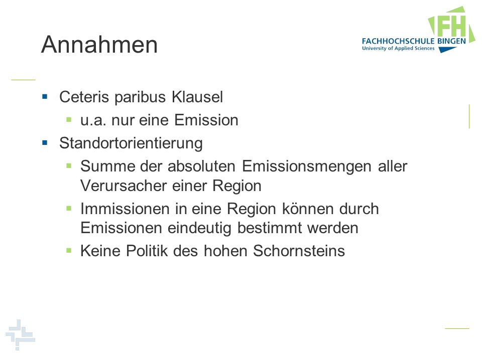 Annahmen Ceteris paribus Klausel u.a. nur eine Emission