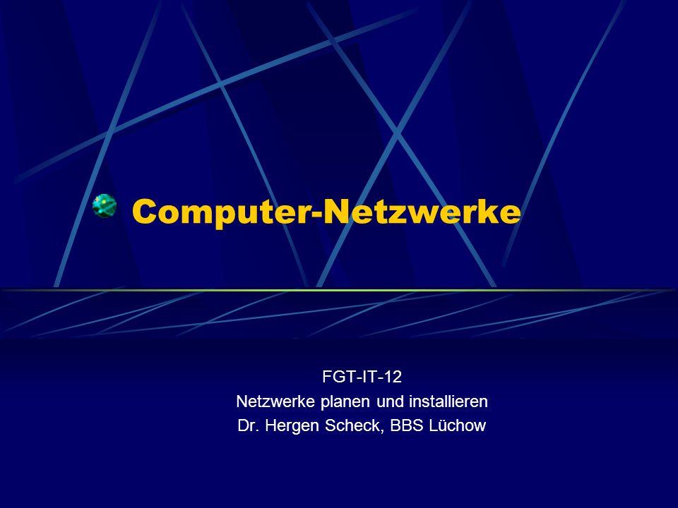 Computer-Netzwerke FGT-IT-12 Netzwerke planen und installieren