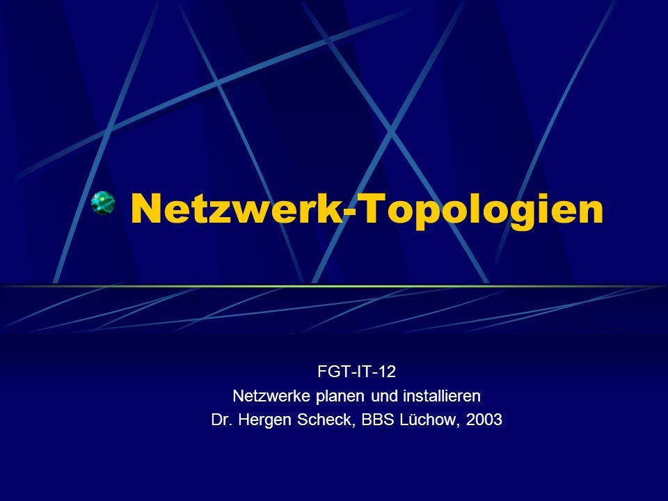 Netzwerk-Topologien FGT-IT-12 Netzwerke planen und installieren
