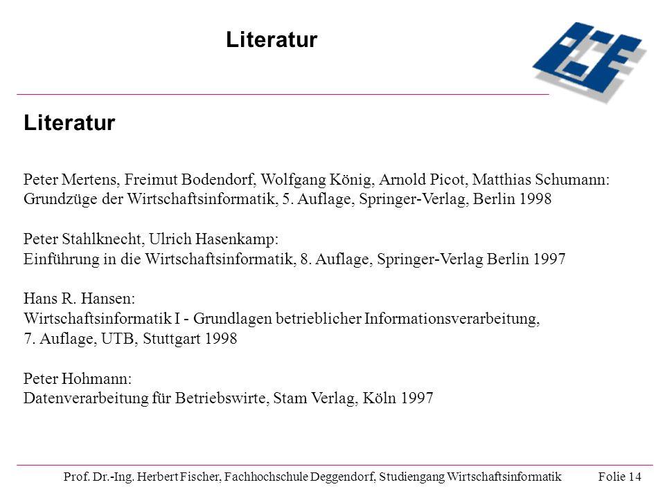 Literatur Literatur. Peter Mertens, Freimut Bodendorf, Wolfgang König, Arnold Picot, Matthias Schumann: