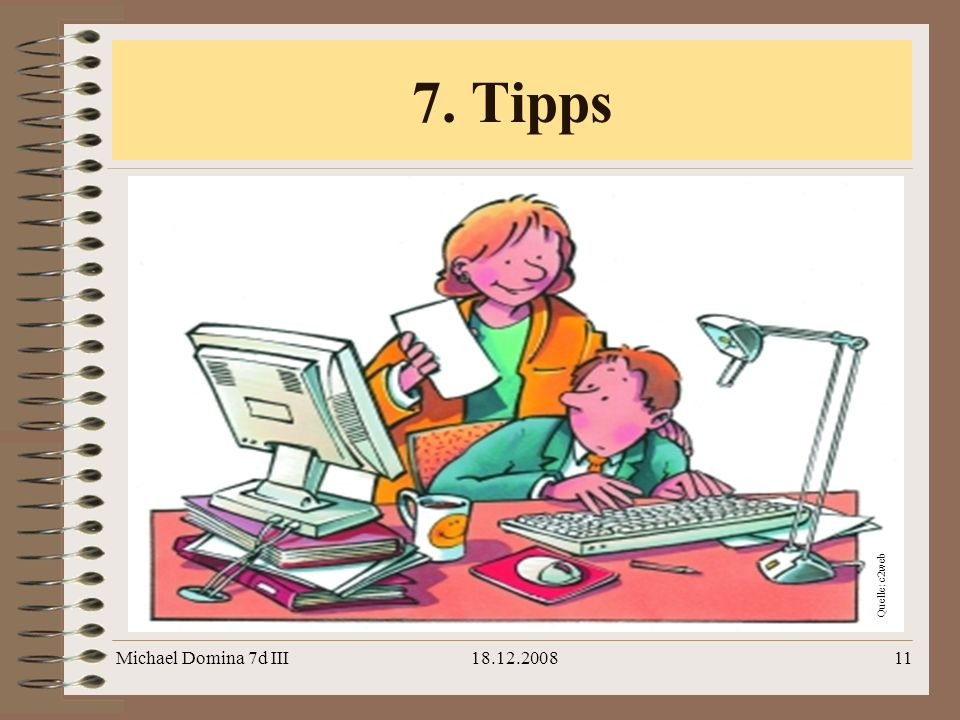 7. Tipps Quelle: c2web Michael Domina 7d III 18.12.2008