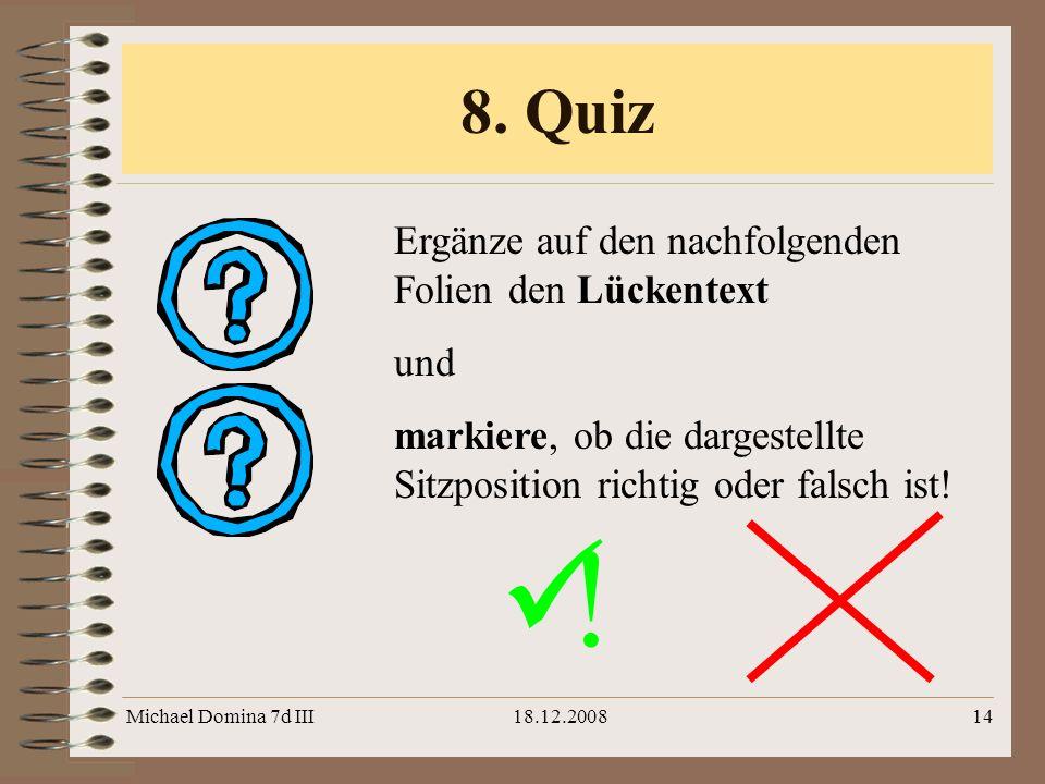 ! 8. Quiz Ergänze auf den nachfolgenden Folien den Lückentext und