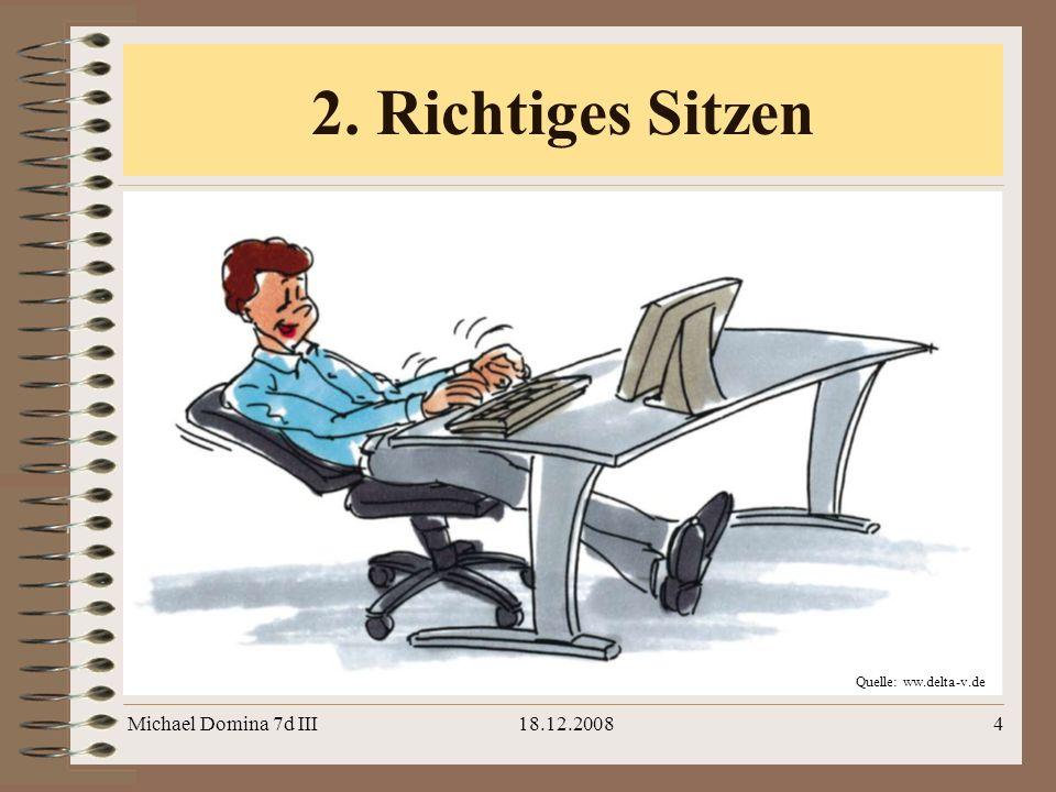 2. Richtiges Sitzen Michael Domina 7d III 18.12.2008