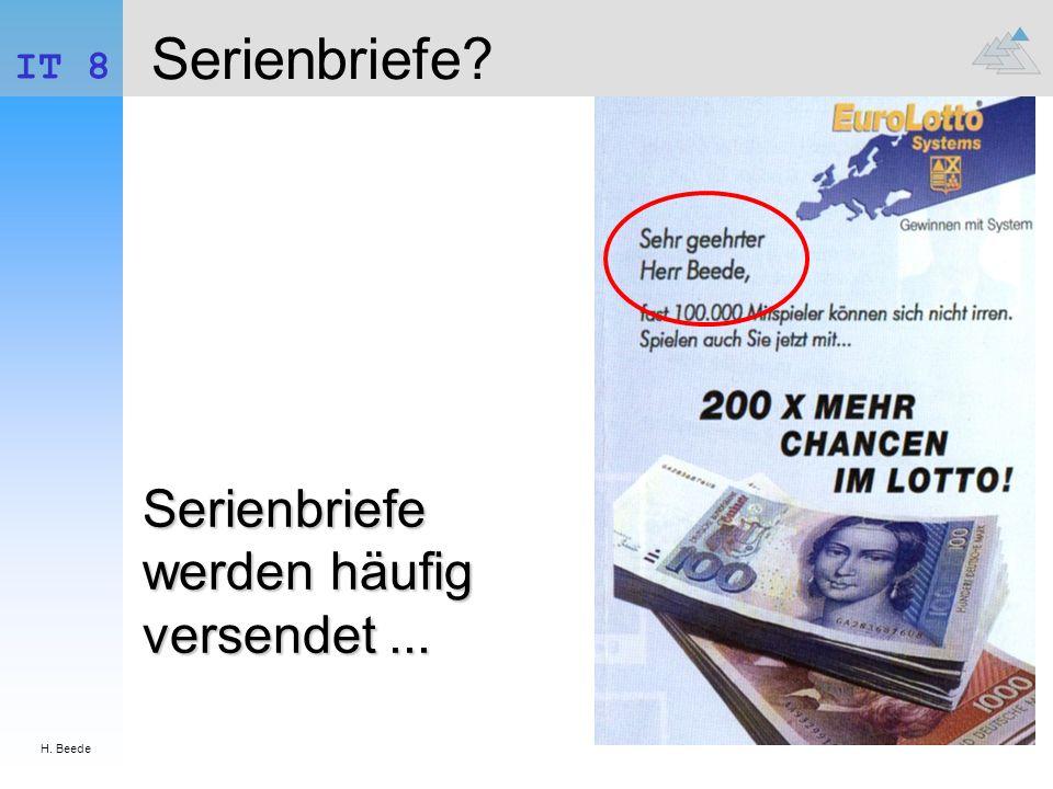 H. Beede IT 8 Serienbriefe Serienbriefe werden häufig versendet ...
