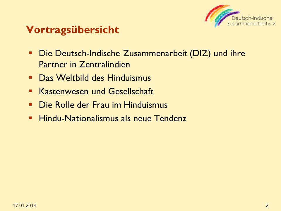 Vortragsübersicht Die Deutsch-Indische Zusammenarbeit (DIZ) und ihre Partner in Zentralindien. Das Weltbild des Hinduismus.