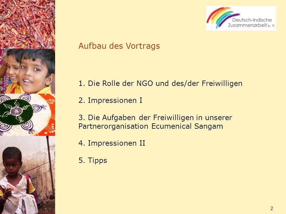 Aufbau des Vortrags 1. Die Rolle der NGO und des/der Freiwilligen