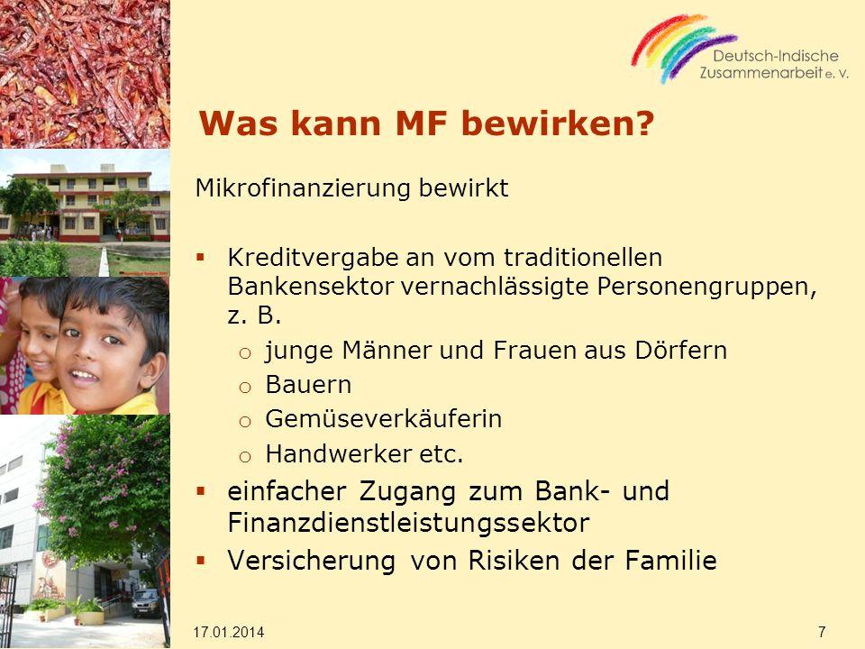 Was kann MF bewirken Mikrofinanzierung bewirkt. Kreditvergabe an vom traditionellen Bankensektor vernachlässigte Personengruppen, z. B.