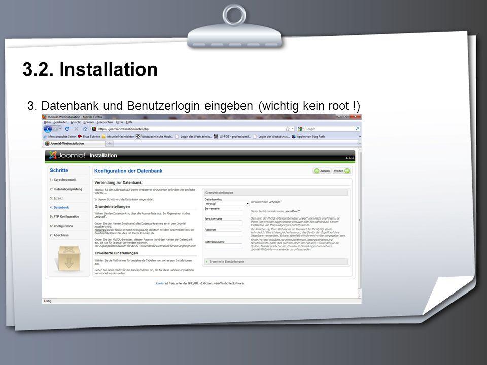 3.2. Installation 3. Datenbank und Benutzerlogin eingeben (wichtig kein root !)
