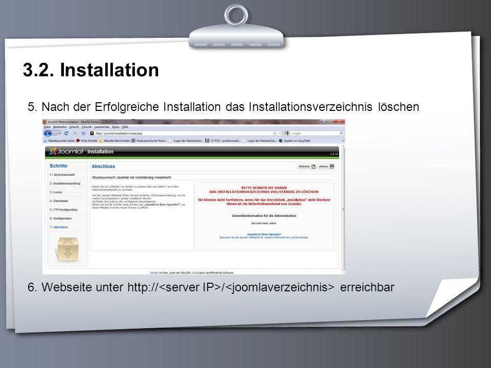 3.2. Installation 5. Nach der Erfolgreiche Installation das Installationsverzeichnis löschen.