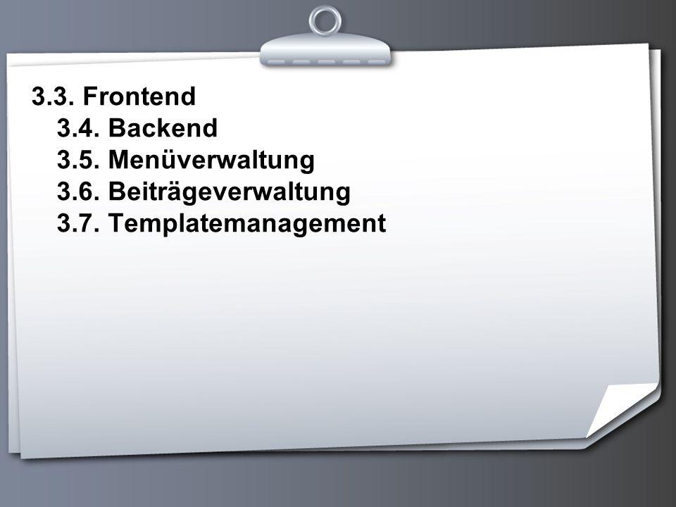 3. 3. Frontend 3. 4. Backend 3. 5. Menüverwaltung 3. 6