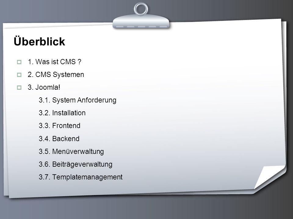 Überblick 1. Was ist CMS 2. CMS Systemen 3. Joomla!