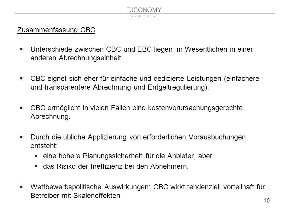 Zusammenfassung CBC Unterschiede zwischen CBC und EBC liegen im Wesentlichen in einer anderen Abrechnungseinheit.