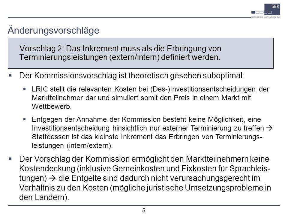 Änderungsvorschläge Vorschlag 2: Das Inkrement muss als die Erbringung von Terminierungsleistungen (extern/intern) definiert werden.
