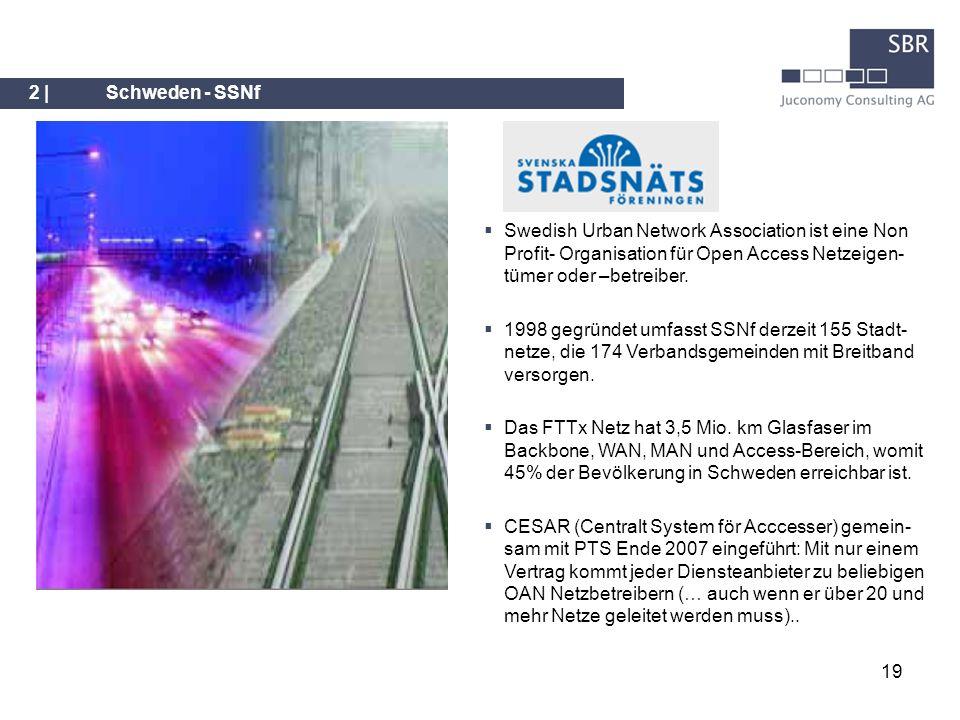 2 | Schweden - SSNf Swedish Urban Network Association ist eine Non Profit- Organisation für Open Access Netzeigen-tümer oder –betreiber.
