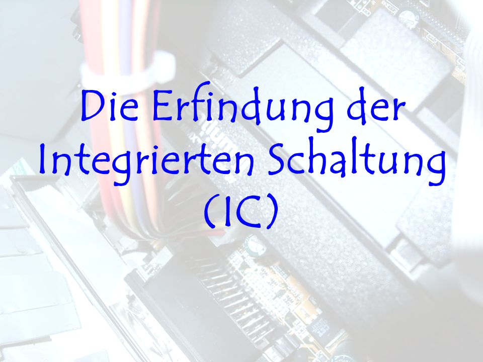 Die Erfindung der Integrierten Schaltung (IC)