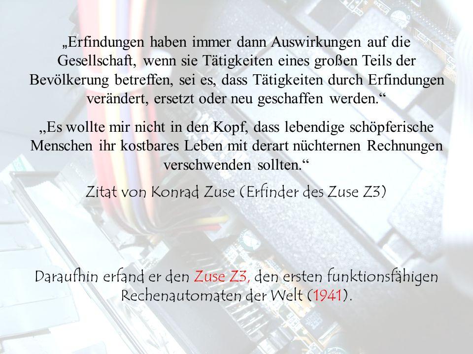 Zitat von Konrad Zuse (Erfinder des Zuse Z3)