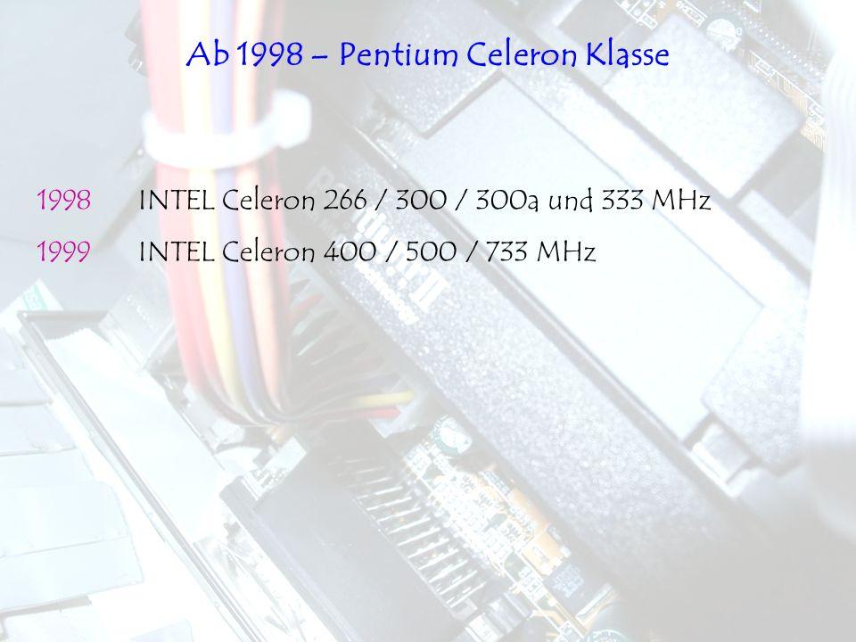 Ab 1998 – Pentium Celeron Klasse