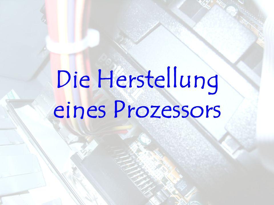 Die Herstellung eines Prozessors