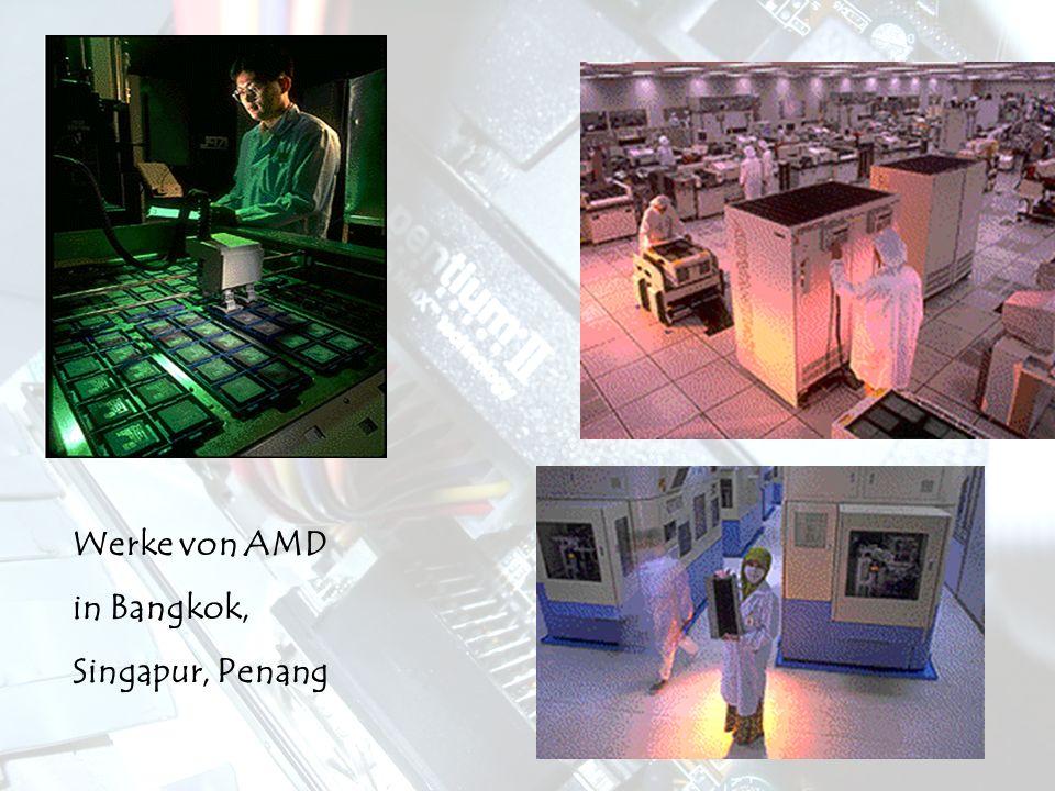 Werke von AMD in Bangkok, Singapur, Penang