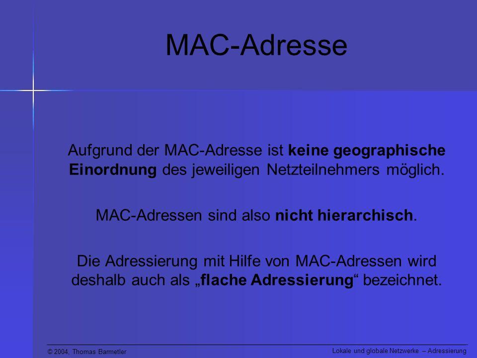 MAC-Adressen sind also nicht hierarchisch.
