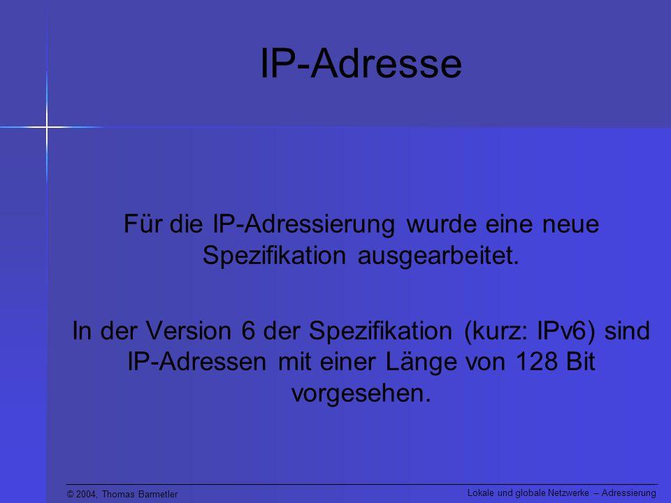 Für die IP-Adressierung wurde eine neue Spezifikation ausgearbeitet.