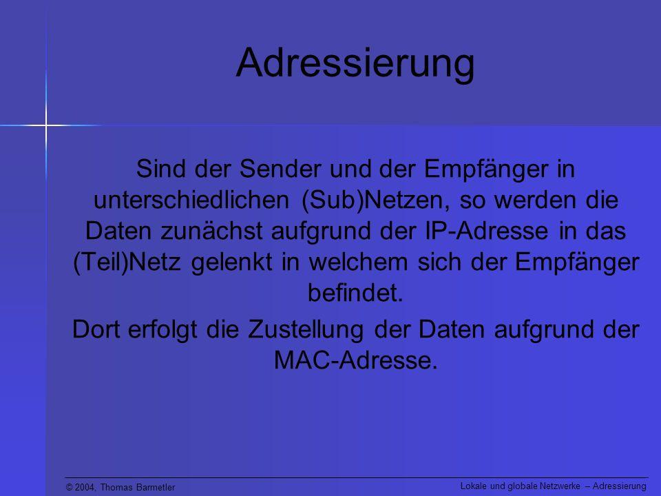 Dort erfolgt die Zustellung der Daten aufgrund der MAC-Adresse.