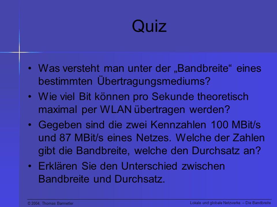 """Quiz Was versteht man unter der """"Bandbreite eines bestimmten Übertragungsmediums"""
