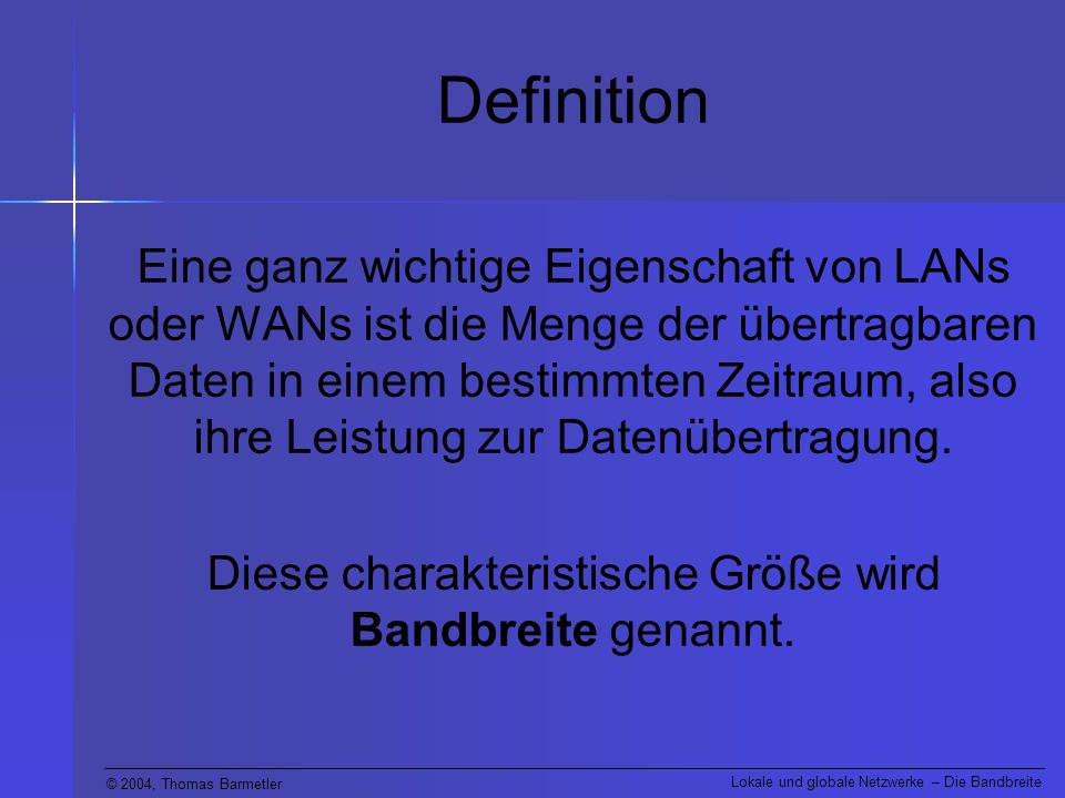 Diese charakteristische Größe wird Bandbreite genannt.