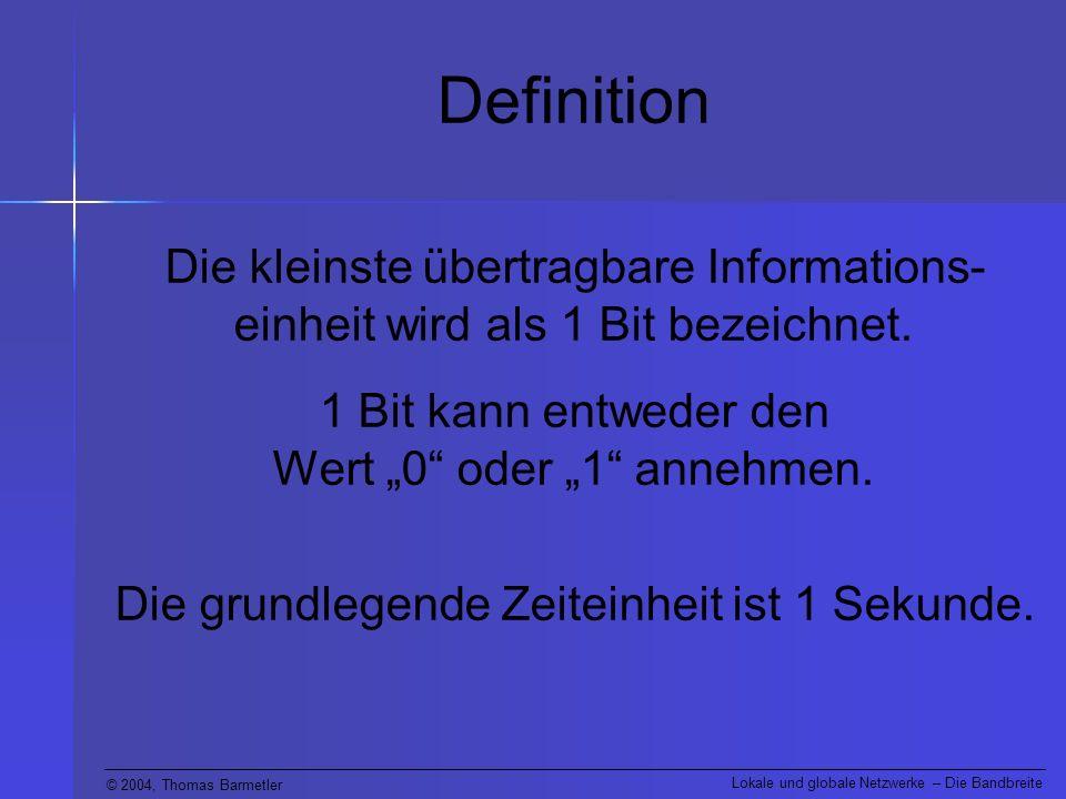 """Definition Die kleinste übertragbare Informations-einheit wird als 1 Bit bezeichnet. 1 Bit kann entweder den Wert """"0 oder """"1 annehmen."""