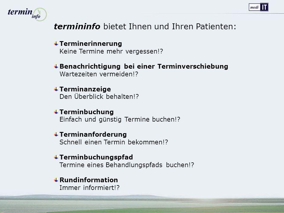 termininfo bietet Ihnen und Ihren Patienten:
